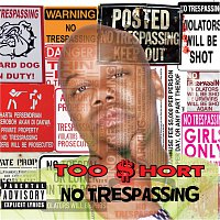 Too Short – No Trespassing
