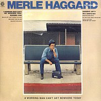 Merle Haggard – A Working Man Can't Get Nowhere