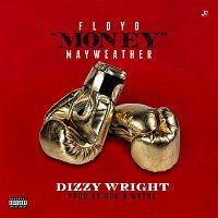 Dizzy Wright – Floyd Money Mayweather