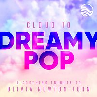 Cloud 10 – Dreamy Pop: A Soothing Tribute to Olivia Newton-John