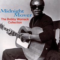 Bobby Womack – Midnight Mover: The Bobby Womack Story