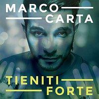 Marco Carta – Tieniti forte