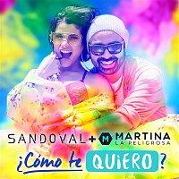 Sandoval – ?Cómo Te Quiero? (feat. Martina La Peligrosa)
