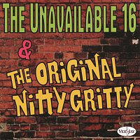 Různí interpreti – The Unavailable 16 & The Original Nitty Gritty