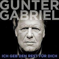 Gunter Gabriel – Ich geb den Rest fur dich