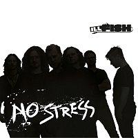 ILL Fish – No Stress