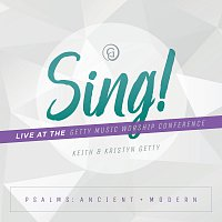 Keith & Kristyn Getty – Sing! Psalms: Ancient + Modern [Live At The Getty Music Worship Conference]