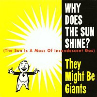 They Might Be Giants – Why Does The Sun Shine