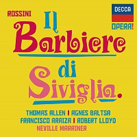 Agnes Baltsa, Francisco Araiza, Sir Thomas Allen, Sir Neville Marriner – Rossini: Il barbiere di Siviglia