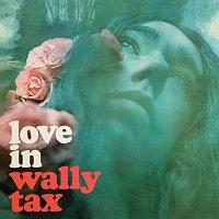 Wally Tax – Love In