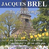 Jacques Brel – Au printemps