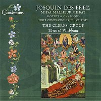 The Clerks' Group, Edward Wickham – Josquin Des Prez: Missa Malheur me bat; Liber generationis Jesu Christi