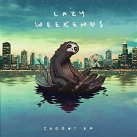 Lazy Weekends, Charlee – Caught Up