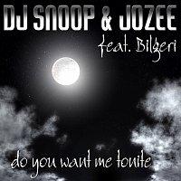 DJ Snoop & JoZee feat. Bilgeri – Do You Want Me Tonite