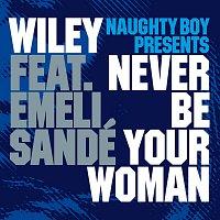 Naughty Boy, Wiley, Emeli Sandé – Never Be Your Woman