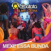 DJ Batata, Mr. Catra – Mexe Essa Bunda