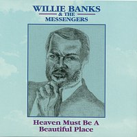 Willie Banks – Heaven Must Be A Beautiful Place