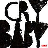 Crybaby – I Cherish The Heartbreak More Than The Love That I Lost