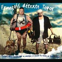 Francois Hadji-Lazaro – Francois Detexte Topor