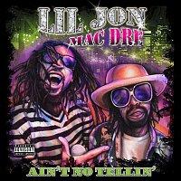 Lil Jon, Mac Dre – Ain't No Tellin'
