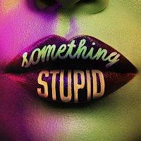 Jonas Blue, AWA – Something Stupid [KC Lights Remix]