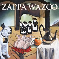 Frank Zappa – WAZOO [Live At The Boston Music Hall/1972]