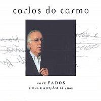 Carlos Do Carmo – Nove Fados E Uma Cancao De Amor