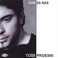 Tose Proeski, Synthesis – Tose Proeski - Dan Za Nas