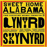 Různí interpreti – Sweet Home Alabama - The Country Music Tribute to Lynyrd Skynyrd