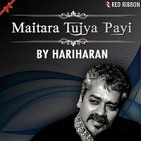 Hariharan – Maitara Tujya Payi