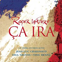 Roger Waters, Roger Waters, Rick Wentworth – Ca ira (French Version)