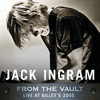 Jack Ingram – From The Vault: Live At Gilley's 2005