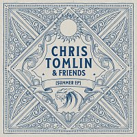 Chris Tomlin – Chris Tomlin & Friends: Summer EP