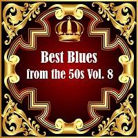Různí interpreti – Best Blues from the 50s Vol.  8