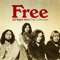 Free – All Right Now: The Collection