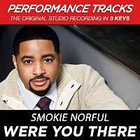 Smokie Norful – Were You There (Performance Tracks) - EP