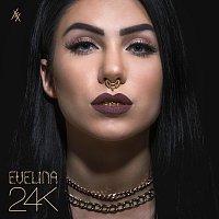 Evelina – 24K