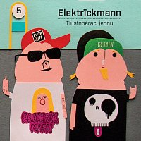 ELEKTRICKMANN – Tlustopéráci jedou