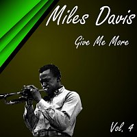 Miles Davis – Give Me More Vol. 4