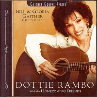 Bill & Gloria Gaither – Dottie Rambo With The Homecoming Friends