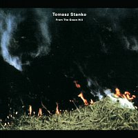 Tomasz Stanko – From The Green Hill