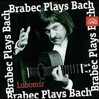 Lubomír Brabec – Bach: Preludium, Fuga a Allegro D dur / Suita e moll ....
