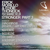 Erick Morillo, Eddie Thoneick, Shawnee Taylor – Stronger, Pt. 3 (feat. Shawnee Taylor) [Remixes]