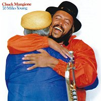 Chuck Mangione – 70 Miles Young