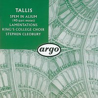 The Choir of King's College, Cambridge, Stephen Cleobury – Tallis: Spem in alium; The Lamentations of Jeremiah