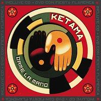 Ketama – Dame La Mano
