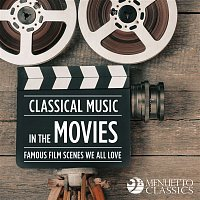 Various Artists.. – Classical Music in the Movies: Famous Scenes We All Love