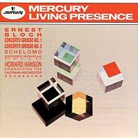 Eastman-Rochester Orchestra, Howard Hanson, Georges Miquelle – Bloch: Concerto Grosso No. 1 & No. 2/Schelomo