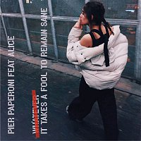 Pier Paperoni, Alice – It Takes a Fool to Remain Sane (feat. Alice)