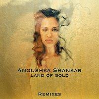 Anoushka Shankar – Land Of Gold [Remixes]